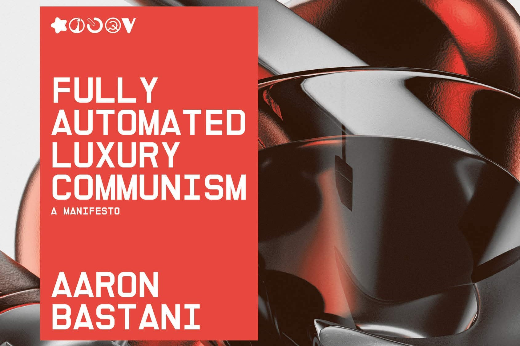Fully Automated Luxury Communism (FALC) by Aaron Bastani explores the future of human work.